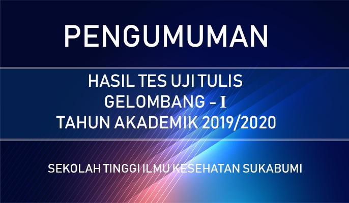 PENGUMUMAN HASIL TES UJI TULIS GELOMBANG I TAHUN AKADEMIK 2019/2020
