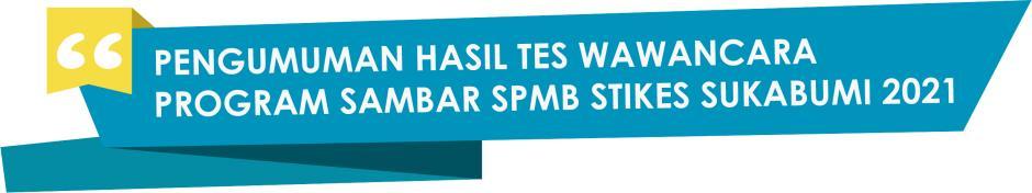 PENGUMUMAN HASIL TES WAWANCARA PROGRAM SAMBAR SPMB 2021/2022